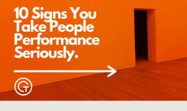 10 Signs You Take People Performance Seriously